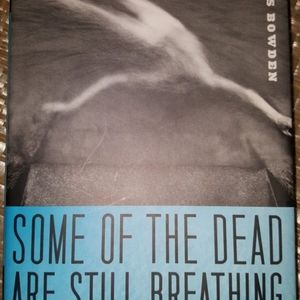 """Book """"Some Of The Dead Are Still Breathing"""""""